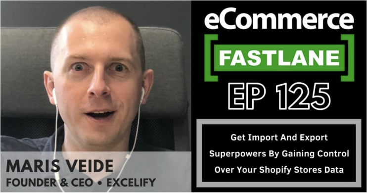 Maris Veide - eCommerce FastLane Podcast